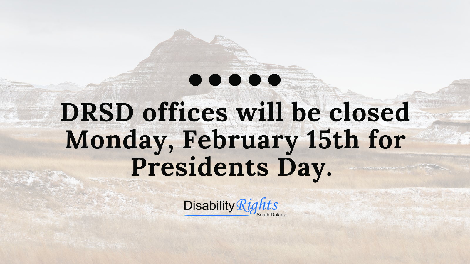 DRSD offices will be closed on Feb 15th for Presidents Day.